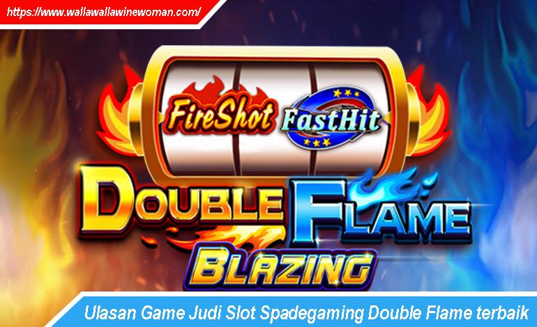 Spadegaming Double Flame terbaik